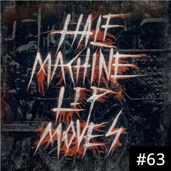 Half Machine Lip Moves logo with '#63' on it.