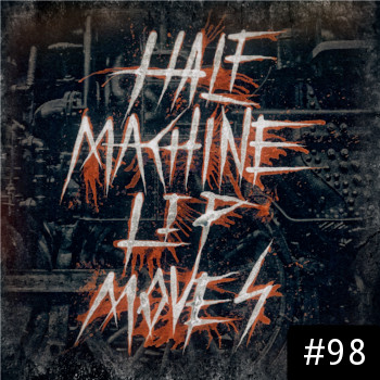 Half Machine Lip Moves logo with '#98' on it.