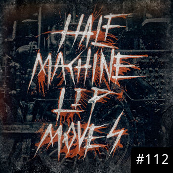 Half Machine Lip Moves logo with '#112' on it.