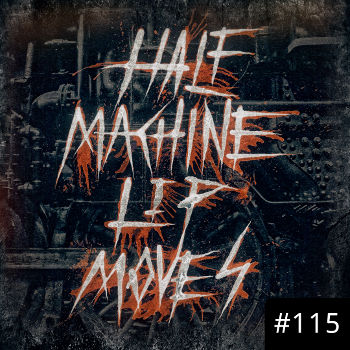 Half Machine Lip Moves logo with '#115' on it.