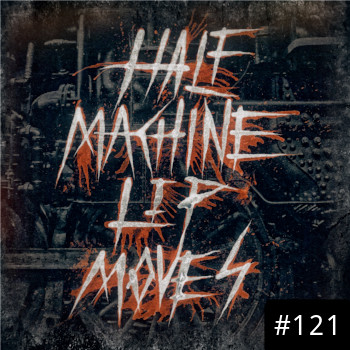 Half Machine Lip Moves logo with '#121' on it.
