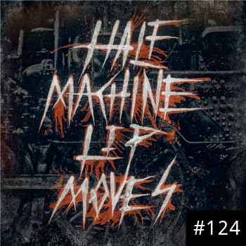 Half Machine Lip Moves logo with '#124' on it.